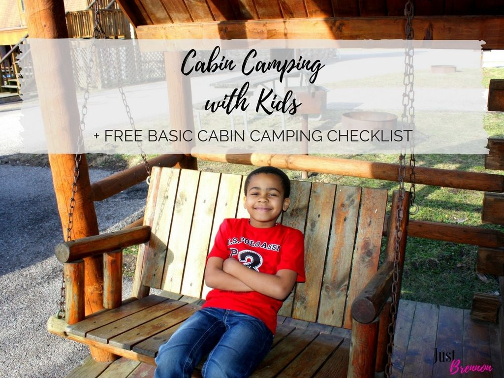 CABIN CAMPING WITH KIDS FREE BASIC CABIN CAMPING CHECKLIST