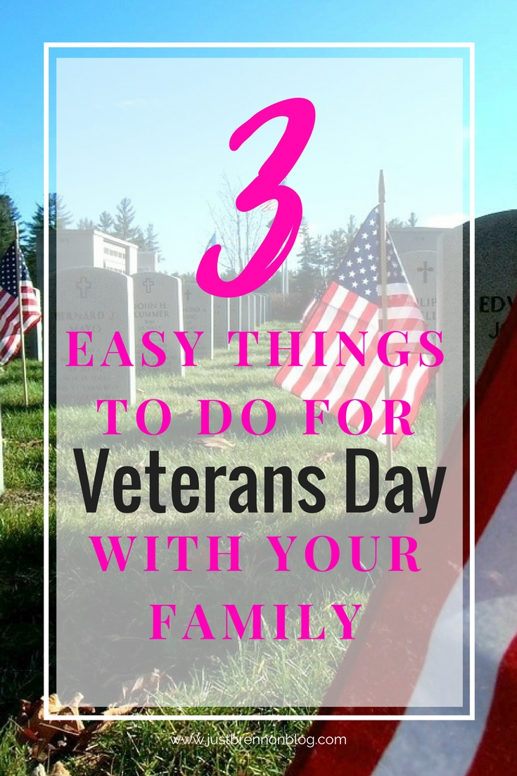 3 Easy Things to Do for Veterans Day with Your Family - Just Brennon
