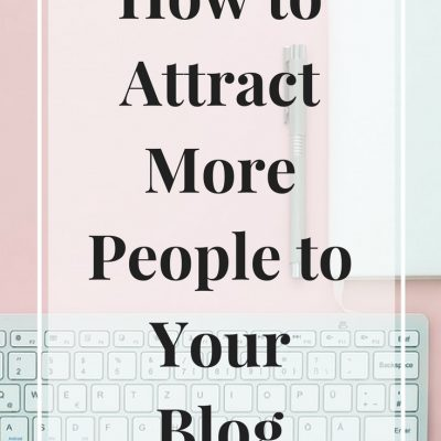 How To Attract More People To Your Blog