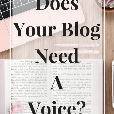 Does Your Blog Need A Voice?
