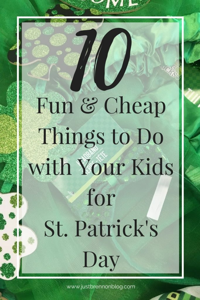 10 Fun Things To Do: 10 Fun & Cheap Things To Do With Your Kids For St. Patrick